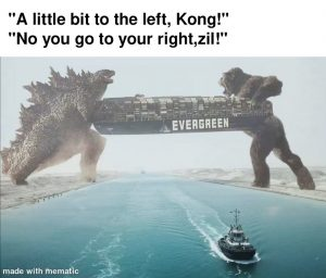 Godzilla frees the Evergreen supertanker from Suez canal.